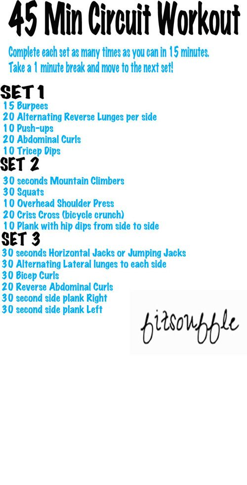 45 minute Circuit Workout.  3 sets of 15 minutes each and youre done!