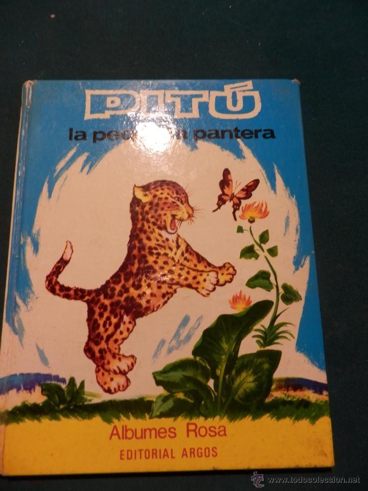 PITÚ, LA PEQUEÑA PANTERA - ALBUMES ROSA - PIERE PROBST - EDITORIAL ARGOS 1971 (Libros de Segunda Mano - Literatura Infantil y Juvenil - Otros)