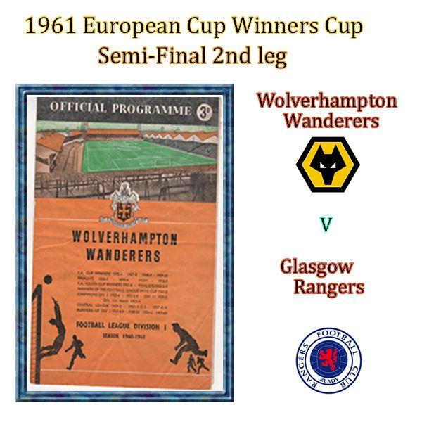 1961  European Cup Winners Cup semi final 2nd leg Wolverhampton Wanders v Glasgow Rangers.