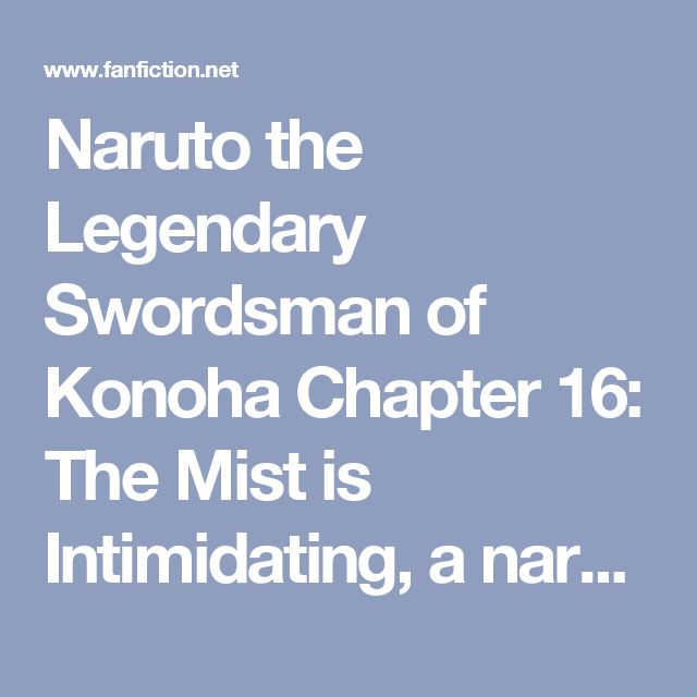 Naruto the Legendary Swordsman of Konoha Chapter 16: The Mist is Intimidating, a naruto fanfic | FanFiction