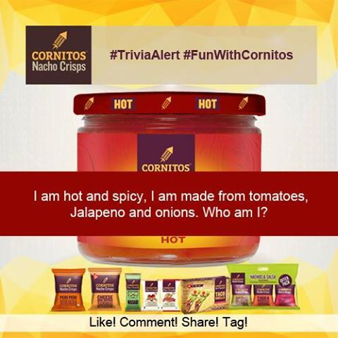 #TriviaAlert #FunWithCornitos I am hot and spicy, I am made from tomatoes, Jalapeno and onions. Who am I? #LIKE #COMMENT #SHARE #TAG