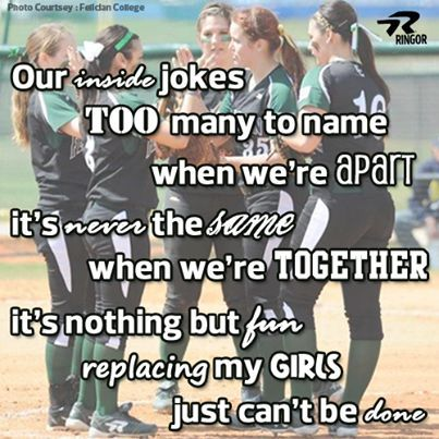 Our inside jokes too many to name.  When we're apart it's never the same.  When we're together it's nothing but fun.  Replacing my girls just can't be done. #Softballstrong @RINGOR