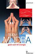 I Nuovi Mudra  gesti sacri di energia  disegni di Ito Joyatmojo, traduzione di Renato Aprea.  Hirschi Gertrud, Edizioni Mediterranee