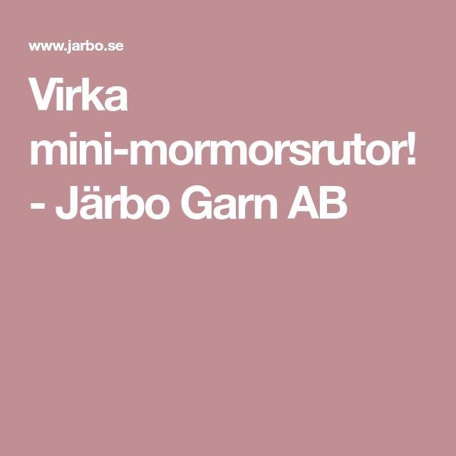 Virka mini-mormorsrutor! - Järbo Garn AB