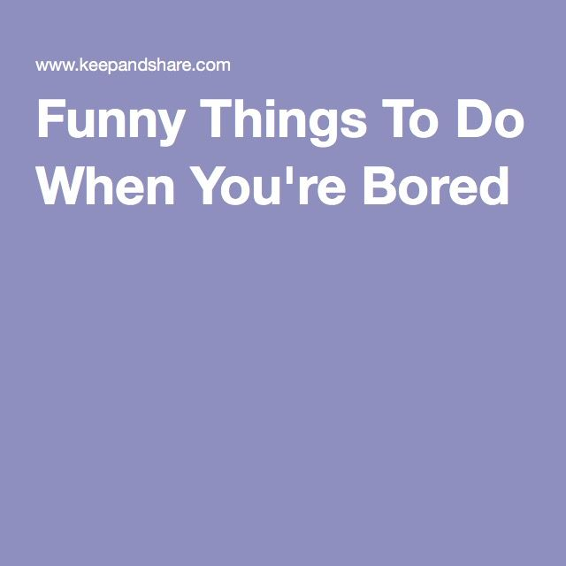 53 Best Things To Do When Bored Images On Pinterest