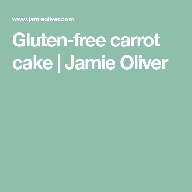 Gluten-free carrot cake   Jamie Oliver