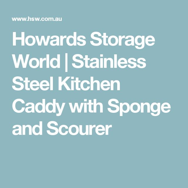 Howards Storage World   Stainless Steel Kitchen Caddy with Sponge and Scourer
