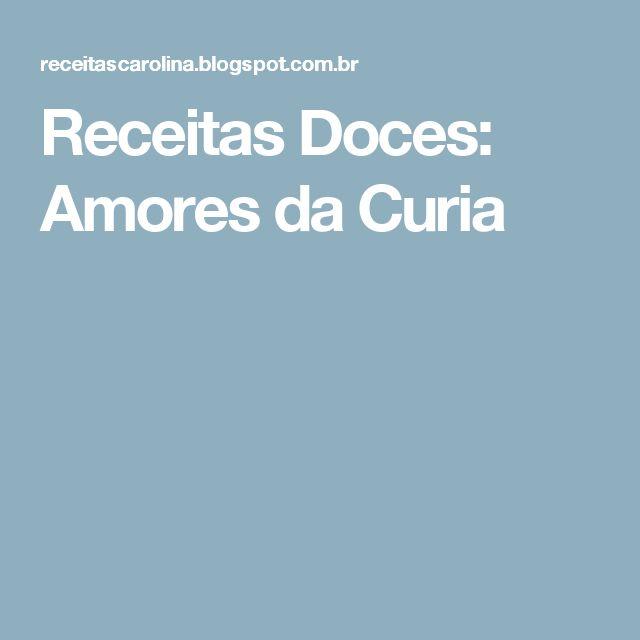 Receitas Doces: Amores da Curia