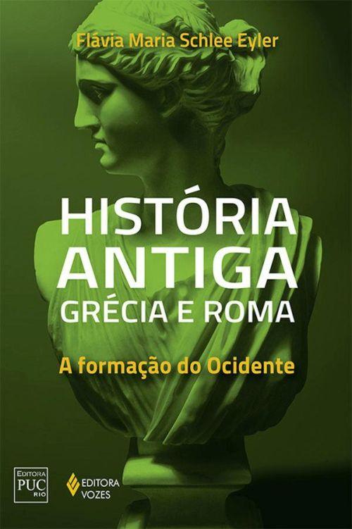 Historia Antiga Grecia E Roma A Formacao Do Ocidente Flavia