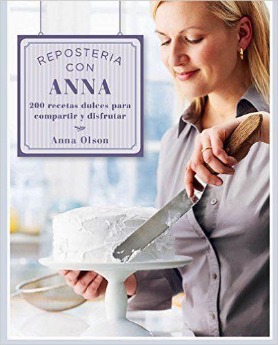 Descargar Reposteria Con Anna de Anna Olson Kindle, PDF, eBook, Reposteria Con…