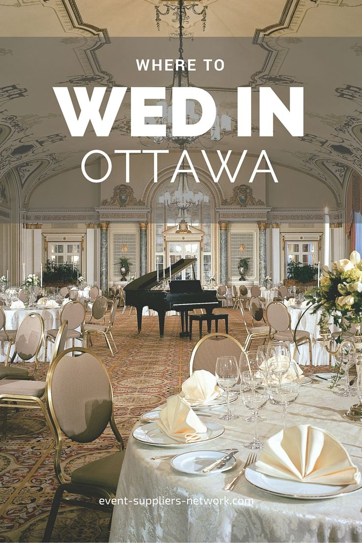 Discover Ottawa Wedding Ceremony And Reception Venues Click To Learn More Photo Credit
