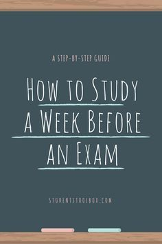 "Is your exam only a week away? Don't worry, we have got you covered. As an extension of the post ""The Best Ways to Prepare for Final Exams"", we are here to give a step-by-step guide on how to study each day a week before the exam as suggested by one of our readers. (If you"