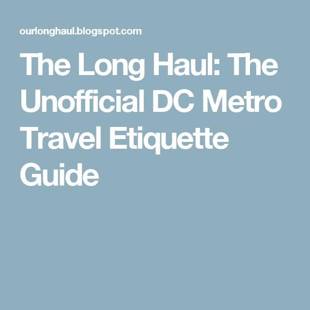 The Long Haul: The Unofficial DC Metro Travel Etiquette Guide
