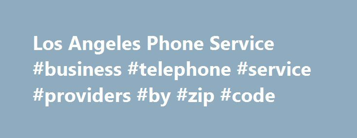 Los Angeles Phone Service #business #telephone #service #providers #by #zip #code http://dental.nef2.com/los-angeles-phone-service-business-telephone-service-providers-by-zip-code/  See the Latest Phone Offers in Los Angeles, CA. Keeping in touch with friends and family in Los Angeles has never been cheaper or easier. We present consumers up to date statistics and data that show the most current Los Angeles home phone prices, providers and plans. There are also national averages that can be…