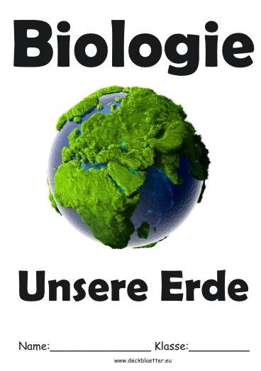 Deckblatt Biologie Unsere Erde Schule Pinterest School