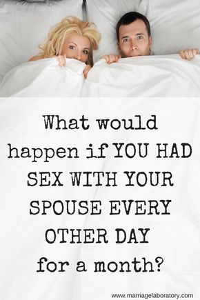 What would happen if you had sex every other day with your partner? Amazing things! // Marriage Laboratory