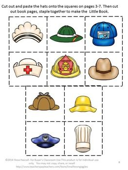 All students like Little Books that they make. With Whose Hat Is It? the student can practice his sorting, matching and cut and paste skills by matching hats to Community Helpers. Plus, Students will like having a little book to take home and read again.