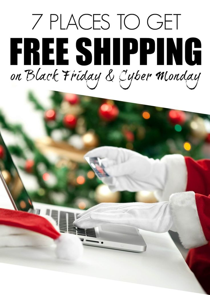 Free Shipping on Black Friday and Cyber Monday! Where to shop to get the best deals!