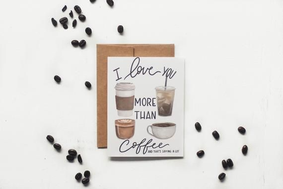 I Love You More Than Coffee Card Coffee Card Coffee Etsy In 2020 Love Cards Coffee Cards Love You More Than