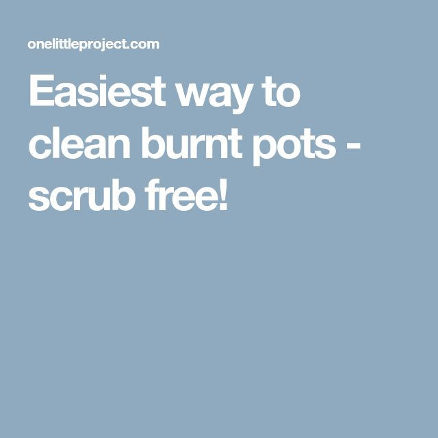 Easiest way to clean burnt pots - scrub free!