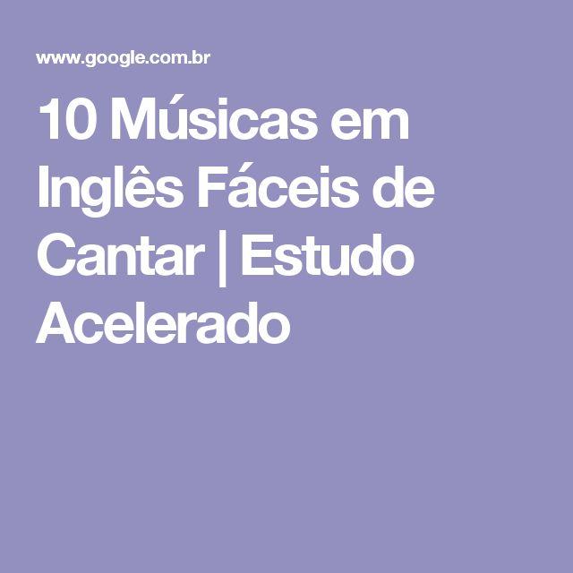 10 Músicas em Inglês Fáceis de Cantar | Estudo Acelerado