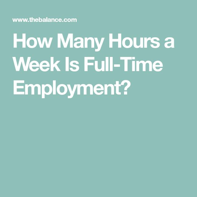 How Many Hours a Week Is Full-Time Employment?