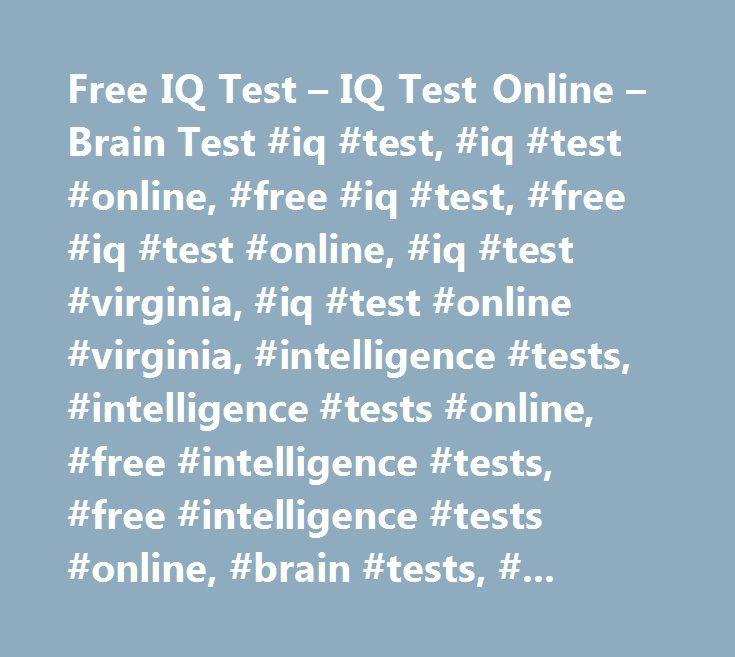 Free IQ Test – IQ Test Online – Brain Test #iq #test, #iq #test #online, #free #iq #test, #free #iq #test #online, #iq #test #virginia, #iq #test #online #virginia, #intelligence #tests, #intelligence #tests #online, #free #intelligence #tests, #free #intelligence #tests #online, #brain #tests, #intelligence #tests #virginia, #brain #tests #online, #free #brain #tests, #free #brain #tests #online, #free #brain #tests #virginia, #free #brain #tests #online #virginia, #iqtests #online, #free…