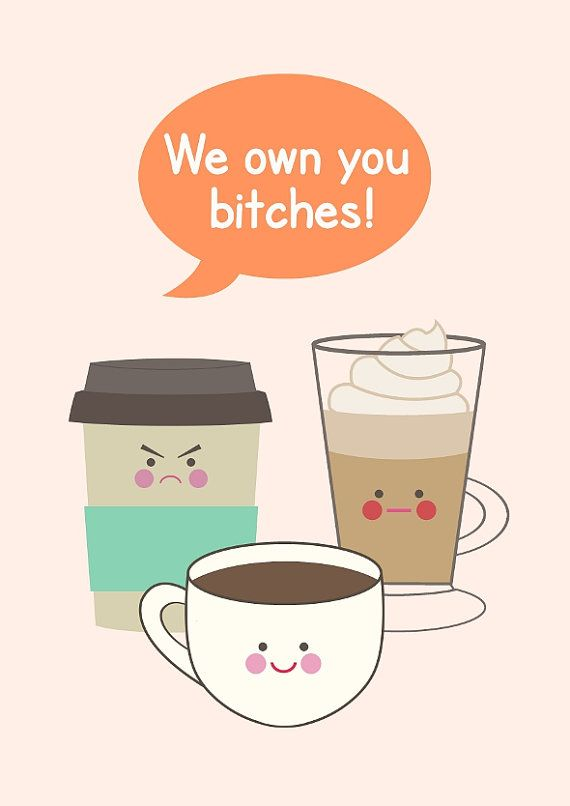 Coffee Illustration kitchen art quote We own you by BearAndRobot