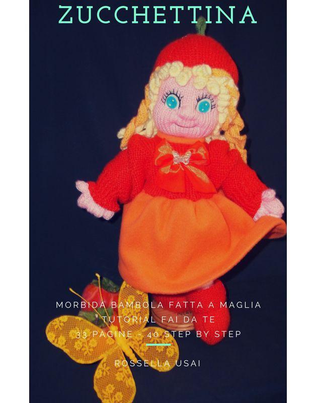 Guide lavori a maglia - Tutorial per fare la Bambola a maglia Zucchettina - un prodotto unico di Rossella-Usai su DaWanda