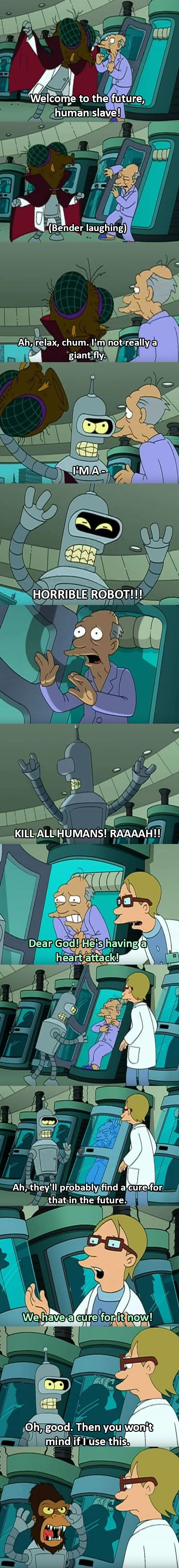 That's um... That's great Bender