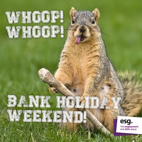 Whoop Whoop Bank Holiday Weekend Bank Holiday Weekend