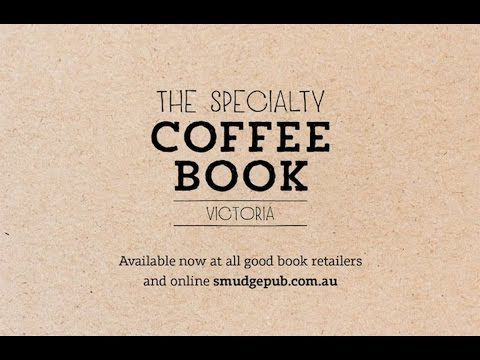 Book Trailer: The Specialty Coffee Book VIC - Smudge Eats