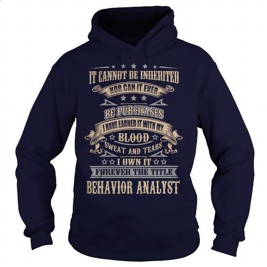 Behavior Analyst - #cute hoodies #cotton t shirts. GET YOURS =>…