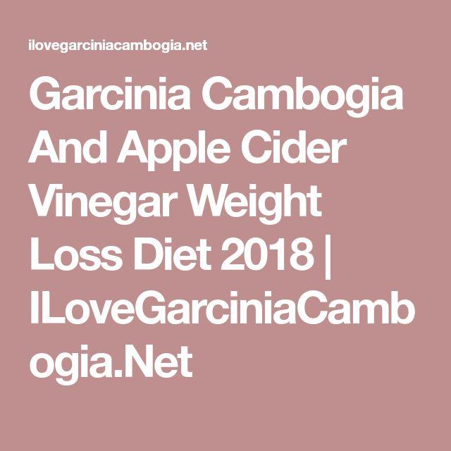 Garcinia Cambogia And Apple Cider Vinegar Weight Loss Diet 2018 | ILoveGarciniaCambogia.Net
