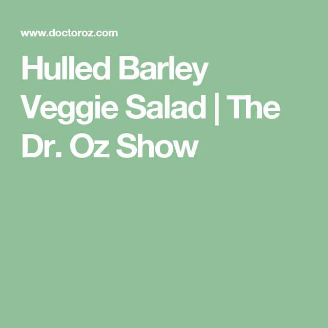 Hulled Barley Veggie Salad | The Dr. Oz Show