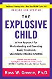 The Explosive Child: A New Approach for Understanding and Parenting Easily Frustrated Chronically Inflexible Children
