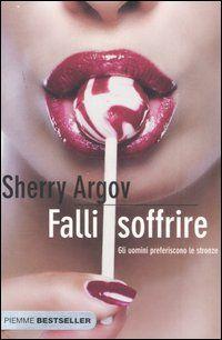 Falli soffrire - Sherry Argov - LETTO