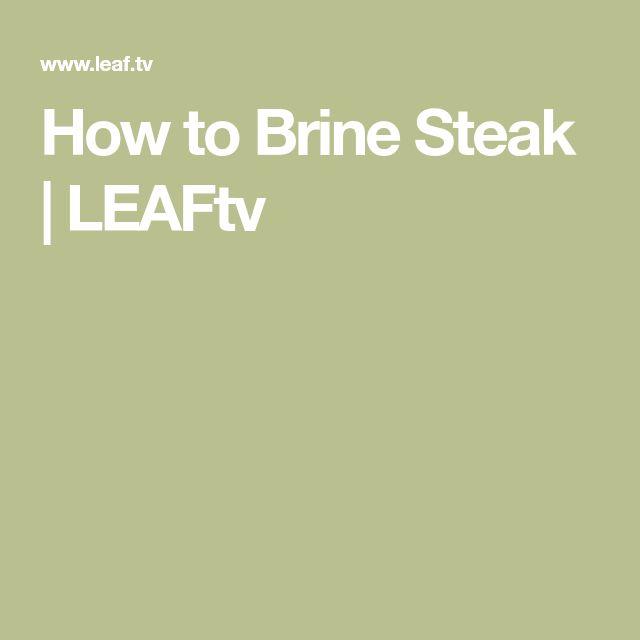 How to Brine Steak | LEAFtv