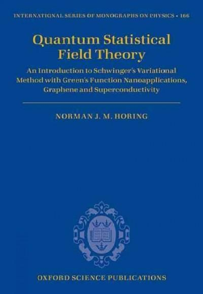 Quantum Statistical Field Theory: An Introduction to Schwinger's Variational Method With Green's Function Nanoapp...