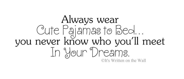 QuoteBeds Time, Inspiration, Time Dreams, Daily Funny, Cute Pajamas, Motivation Quotes, Beds You, Pjs, Quotes Funny Stuff
