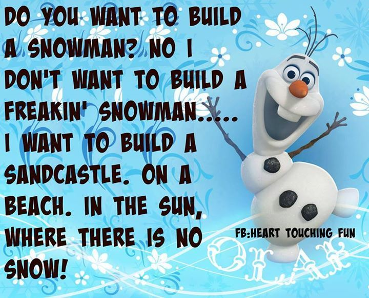Build+a+snowman+funny+quotes+quote+funny+quote+funny+quotes+humor+snowman+olaf