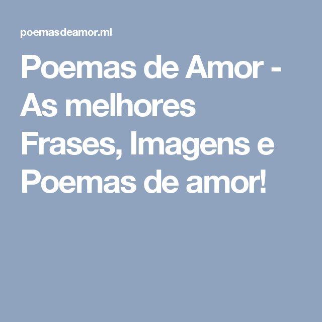 Poemas de Amor - As melhores Frases, Imagens e Poemas de amor!