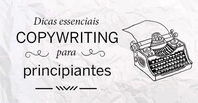 Dicas de Copywriting essenciais para principiantes.