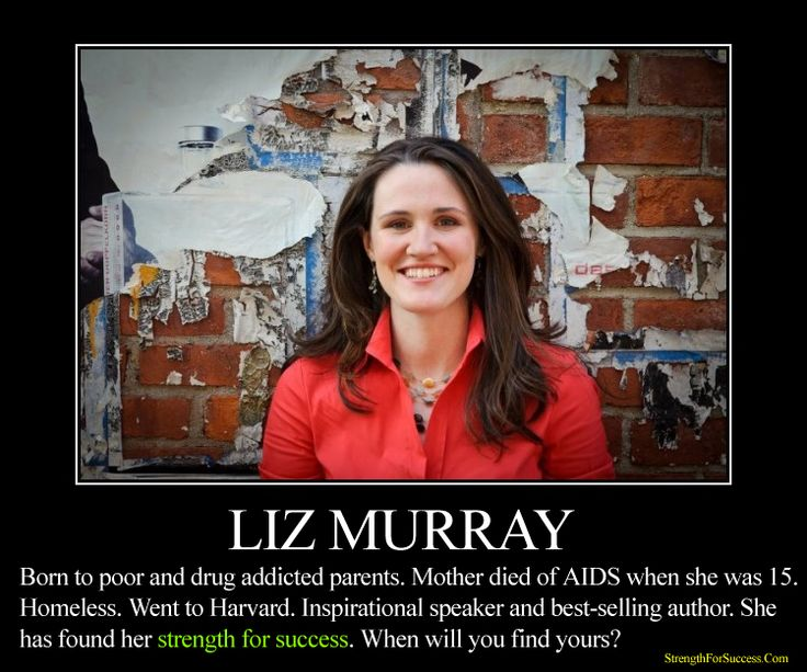 """One thing I know for sure: homeless person or business person, doctor or teacher, whatever your background may be, the same holds true for each of us: life takes on the meaning that you give it.""- Liz Murray http://www.strengthforsuccess.com/liz-murray-homeless-girl-to-harvard-graduate/"