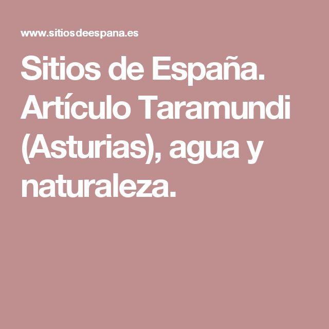 Sitios de España. Artículo Taramundi (Asturias), agua y naturaleza.