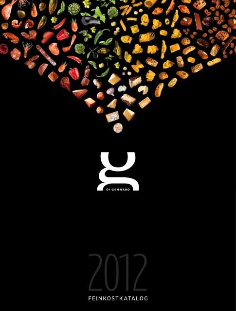 Di Gennaro Feinkost-Katalog 2012   Search  Entdecken Sie die Welt von Di Gennaro mit dem Di Gennaro-Katalog 2012! Di Gennaro war für Sie in Italien auf Reisen und neben vielen Köstlichkeiten haben wir auch die ein oder andere spannende Geschichte im Gepäck. Köstliches Di Gennaro auf 274 Seiten!