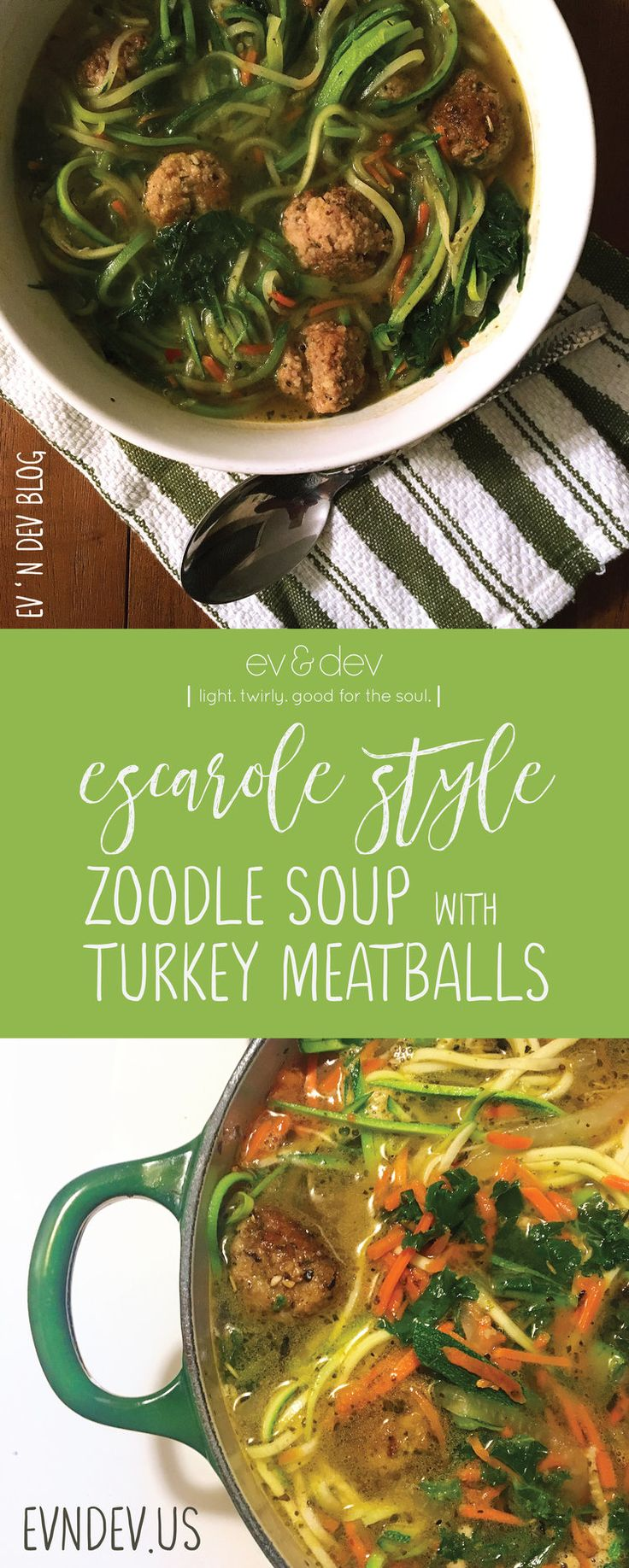 ... Escarole-Style Zucchini Zoodle Soup with Turkey Meatballs — Ev 'n