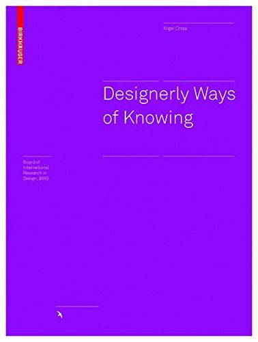 Designerly Ways of Knowing (Board of International Research in Design) by Nigel Cross