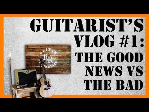 Guitarist's Vlog #1 - the good news vs the bad | RR Guitar Community