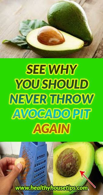 SEE WHY YOU SHOULD NEVER THROW AVOCADO PIT AGAIN